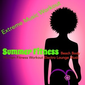 Summer Fitness – Beach Body Women Fitness Workout Electro Lounge Music
