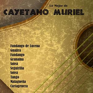 Lo Mejor De: Cayetano Muriel