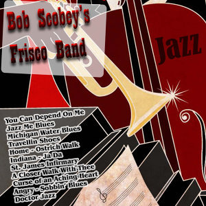 Jazz: Bob Scobey's Frisco Band
