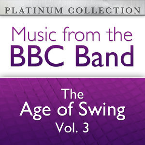 The BBC Band: The Age of Swing Vol. 3