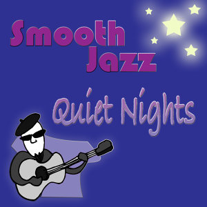 Smooth Jazz Quiet Nights