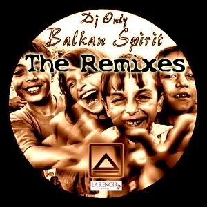 Balkan Spirit the Remixes