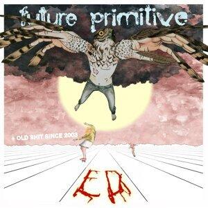 Future Primitive + Old Shit Since 2003