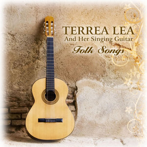 Terrea Lea And Her Singing Guitar - Folk Songs