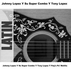 Johnny Lopez Y Su Super Combo Y Tony Lopez Y Paq's Pa' Melilla