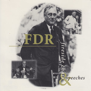 F.D.R.'s Fireside Chats & Speeches