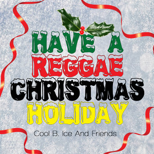 Have A Reggae Christmas Holiday