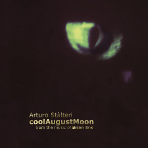 coolAugustMoon - From The Music Of Brian Eno