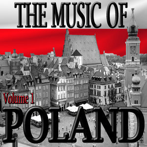 The Music Of Poland Volume 1