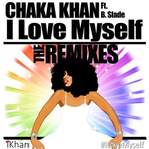 I Love Myself - The Remixes (feat. B. Slade & DJ Sidney Perry)