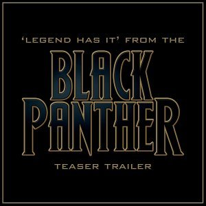 """Legend Has It (From The """"Black Panther"""" Teaser Trailer)"""