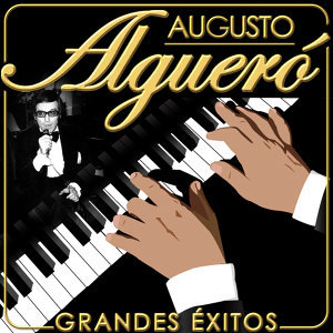 Augusto Alguero y Orquesta. Grandes Éxitos