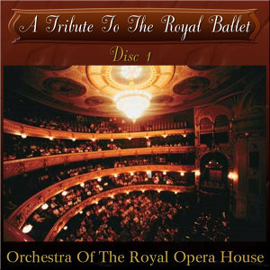 A Tribute To The Royal Ballet (Disc I)