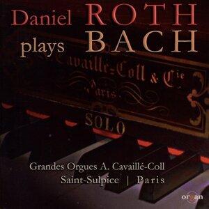 Daniel Roth Plays Bach - Grandes orgues A. Cavaillé-Coll, Saint Sulpice, Paris
