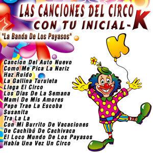 Las Canciones del Circo Con Tu Inicial: K
