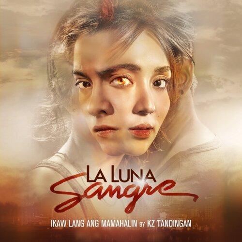 """Ikaw Lang Ang Mamahalin - From """"La Luna Sangre"""""""