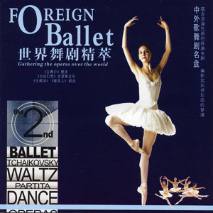 Melodies Of Classic Ballets In The World: Ballet Music