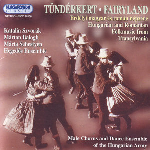 Tündérkert / Fairyland - Hungarian and Romanian Folkmusic from Transylvania (Collected by Zoltán Kallós, Edited by Ferenc Novák)
