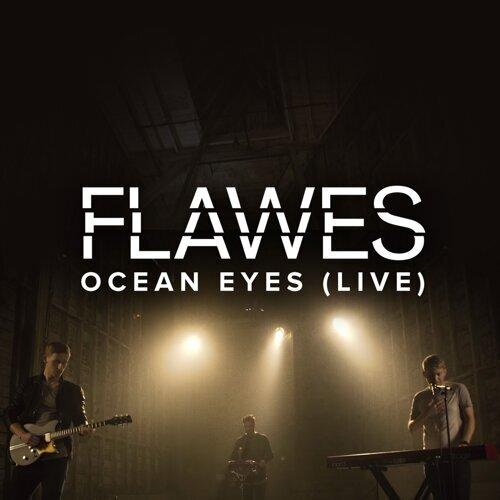 Ocean Eyes - Live