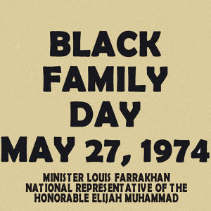 Black Family Day - May 27, 1974 - Minister Louis Farrakhan Representative of the Honorable Elijah Muhammad