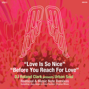 Love Is So Nice / Before You Reach For Love