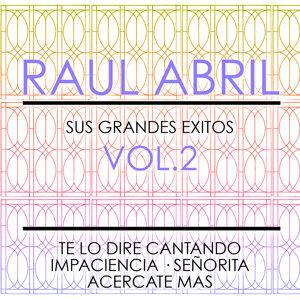 Raul Abril Sus Grandes Exitos  Vol 2
