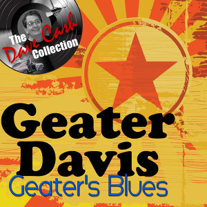 Geater's Blues - [The Dave Cash Collection]