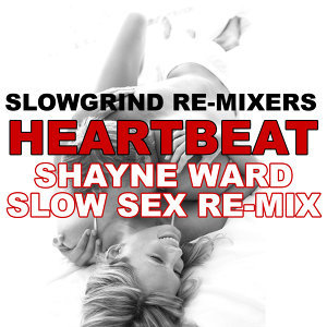 Heartbeat (Enrique Iglesias Slow Sex Re-Mix)