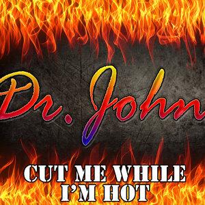 Cut Me While I'm Hot