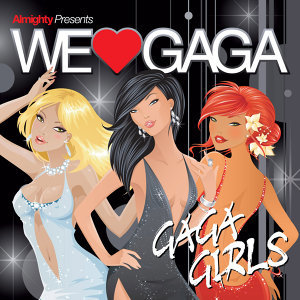 Almighty Presents: We Love Gaga