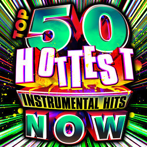 Top 50 Hottest Instrumental Hits Now!