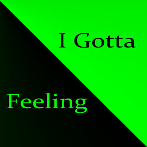 I Gotta Feeling (The Black Eyed Peas Tribute)