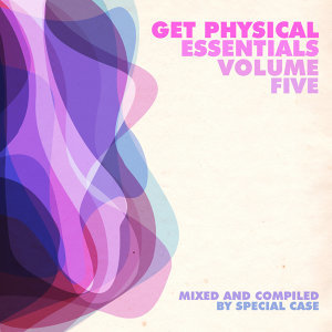 Get Physical Essentials - Mixed & Compiled By Special Case, Vol. 5