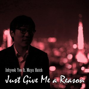 Just Give Me a Reason (feat. Maya Hatch)