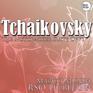 Tchaikovsky: The Nutcracker Suite Excerpts Op.71