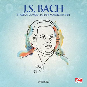 J.S. Bach: Italian Concerto in F Major, BWV 971 (Digitally Remastered)