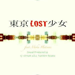 Tokyo-LOST-Girl feat.Miku Hatsune