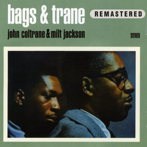 Bags & Trane (Remastered)