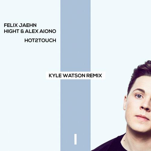 Hot2Touch - Kyle Watson Remix