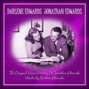 The Original Piano Artistry Of Jonathan Edwards Vocals By Darlene Edwards