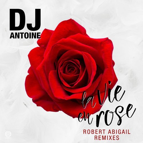 La Vie en Rose (Robert Abigail Remixes)