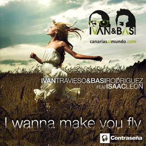 I Wanna Make You Fly (feat. Isaac Leon )