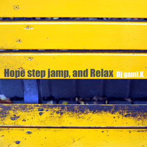 Hope Step Jamp, and Relax