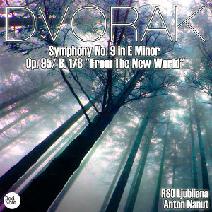 "Dvorak: Symphony No. 9 in E Minor Op. 95/ B. 178 ""From The New World"""