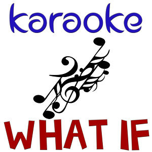 What if (In the style of Colbie Caillat) (Karaoke)