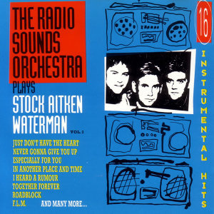 The Radio Sounds Orchestra Plays Stock Aitken Waterman Vol. 1
