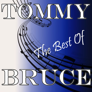 The Best Of Tommy Bruce