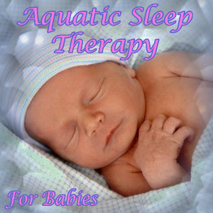 Aquatic Sleep Therapy for Babies