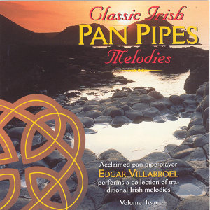Classic Irish Pan Pipes Melodies - Volume 2