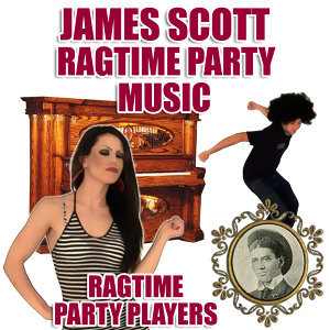 James Scott - Ragtime Party Music